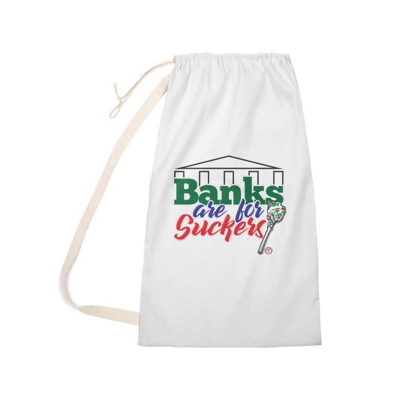Banks are for Suckers. Accessories Laundry Bag Bag by Pigment Studios Merch