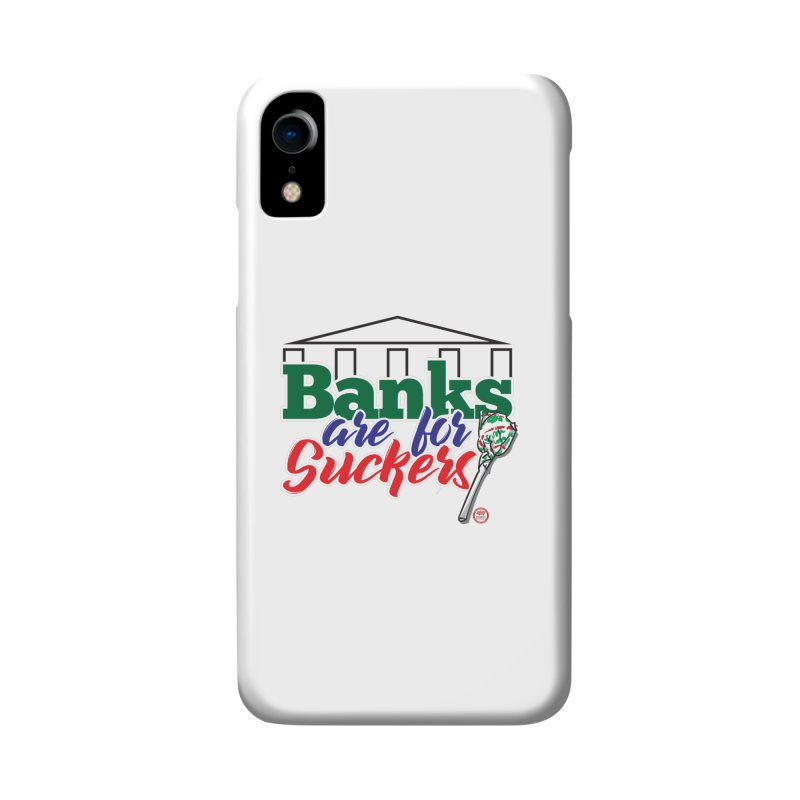 Banks are for Suckers. Accessories Phone Case by Pigment Studios Merch