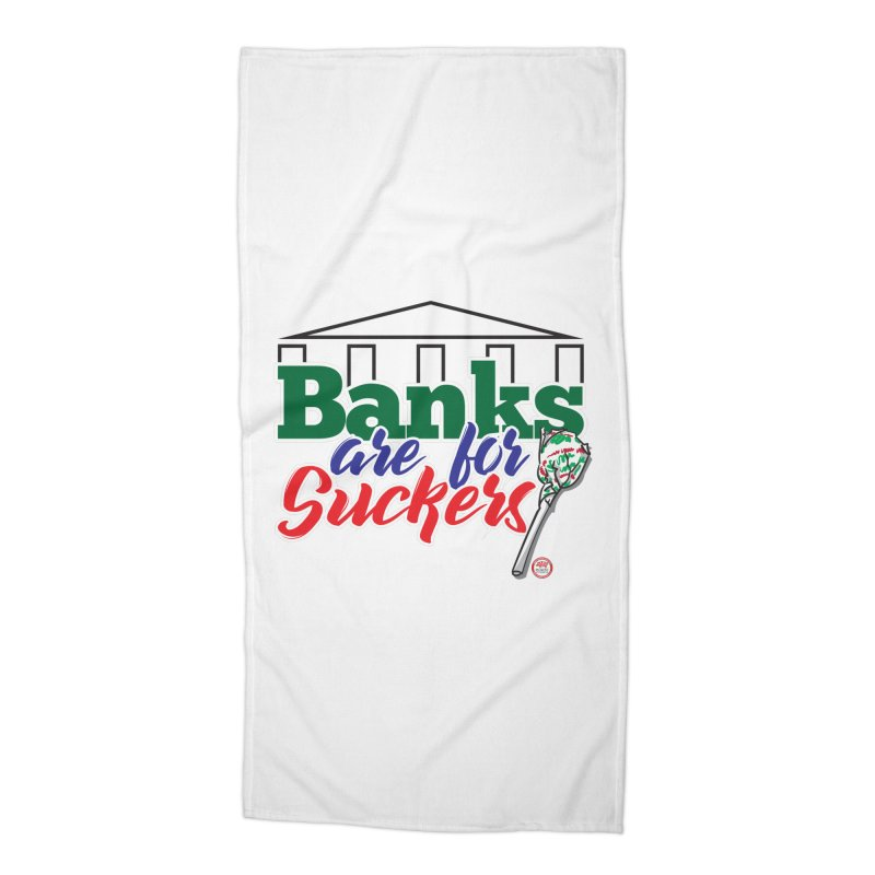 Banks are for Suckers. Accessories Beach Towel by Pigment Studios Merch