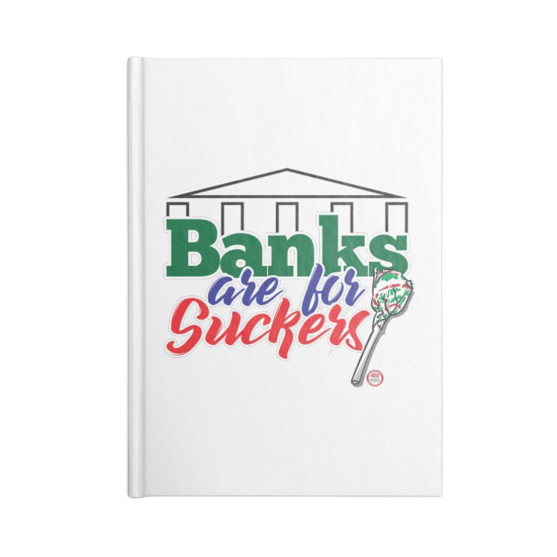 Banks are for Suckers. Accessories Blank Journal Notebook by Pigment Studios Merch