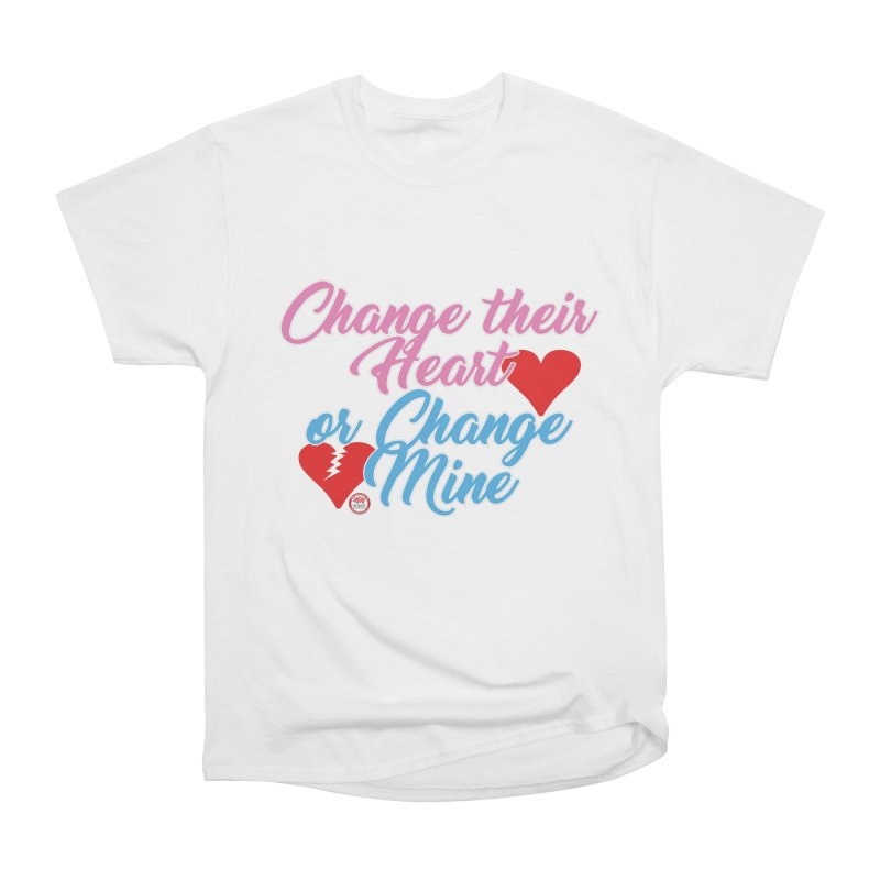 Change Her Heart... Women's Heavyweight Unisex T-Shirt by Pigment Studios Merch