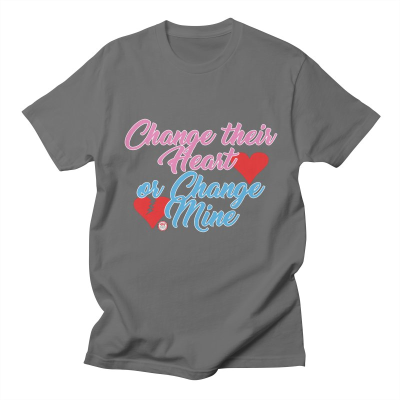 Change Her Heart... Women's Regular Unisex T-Shirt by Pigment Studios Merch