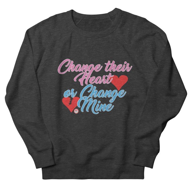 Change Her Heart... Women's Sweatshirt by Pigment Studios Merch