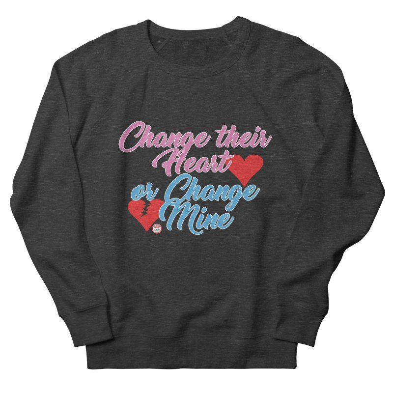 Change Her Heart... Men's French Terry Sweatshirt by Pigment Studios Merch
