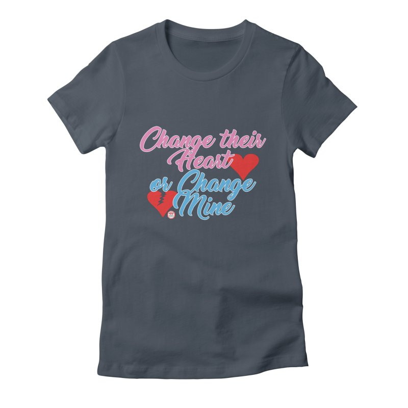 Change Her Heart... Women's T-Shirt by Pigment Studios Merch