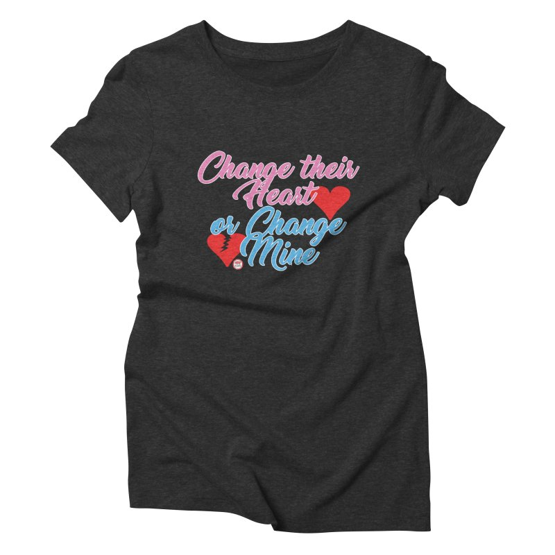 Change Her Heart... Women's Triblend T-Shirt by Pigment Studios Merch