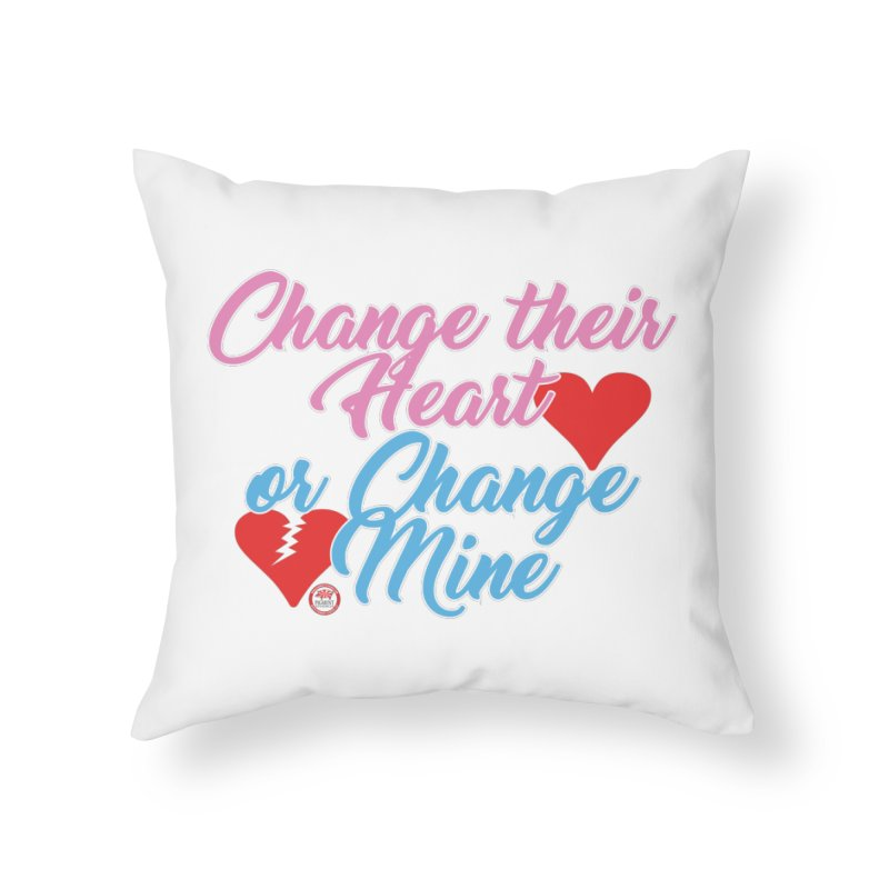 Change Her Heart... Home Throw Pillow by Pigment Studios Merch