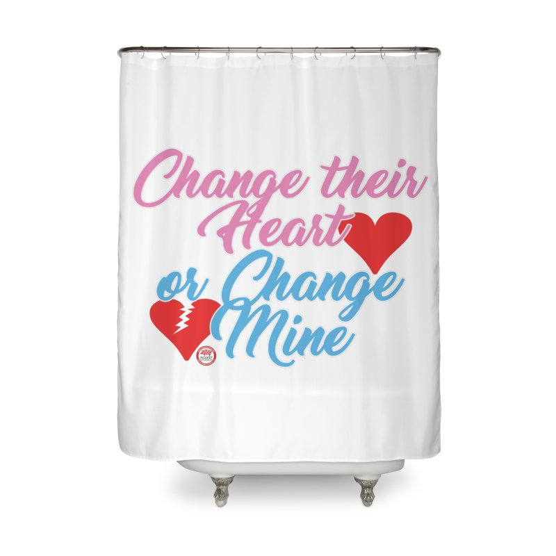 Change Her Heart... Home Shower Curtain by Pigment Studios Merch