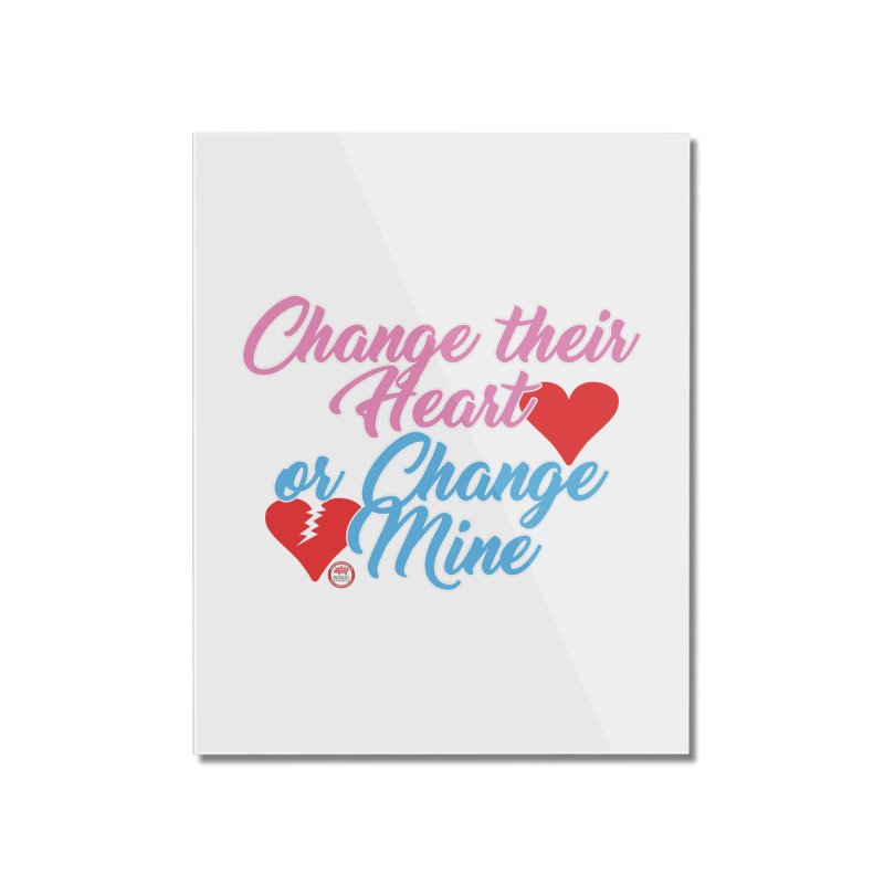 Change Her Heart... Home Mounted Acrylic Print by Pigment Studios Merch