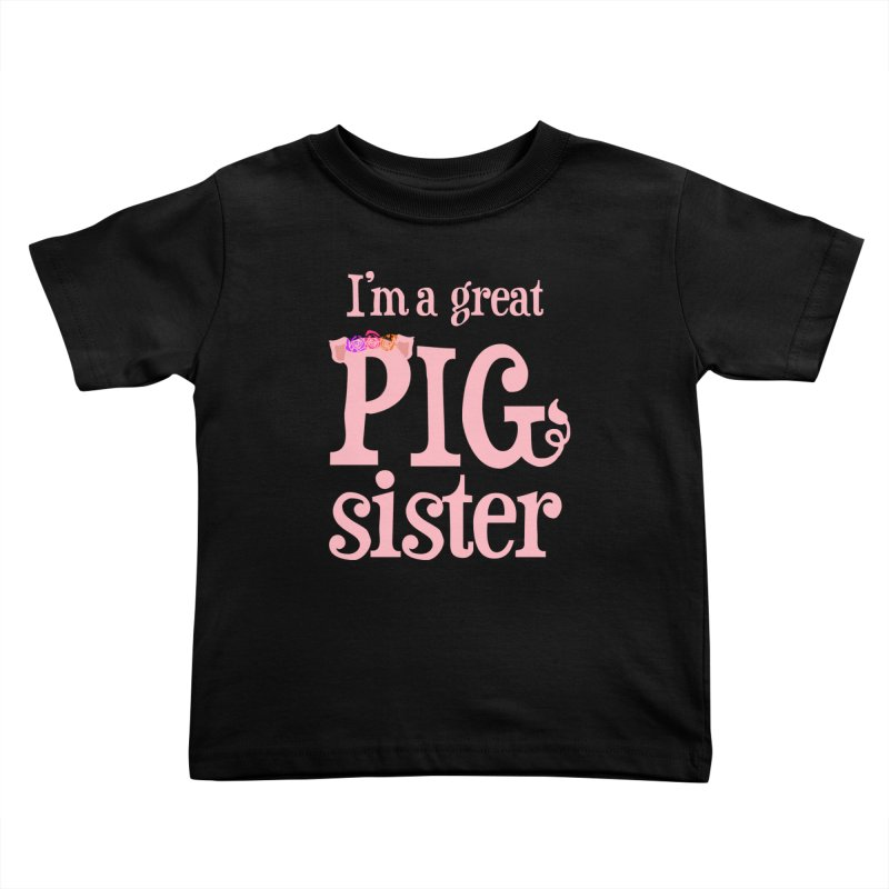 Pig Sister Kids Toddler T-Shirt by pigtopia's Artist Shop