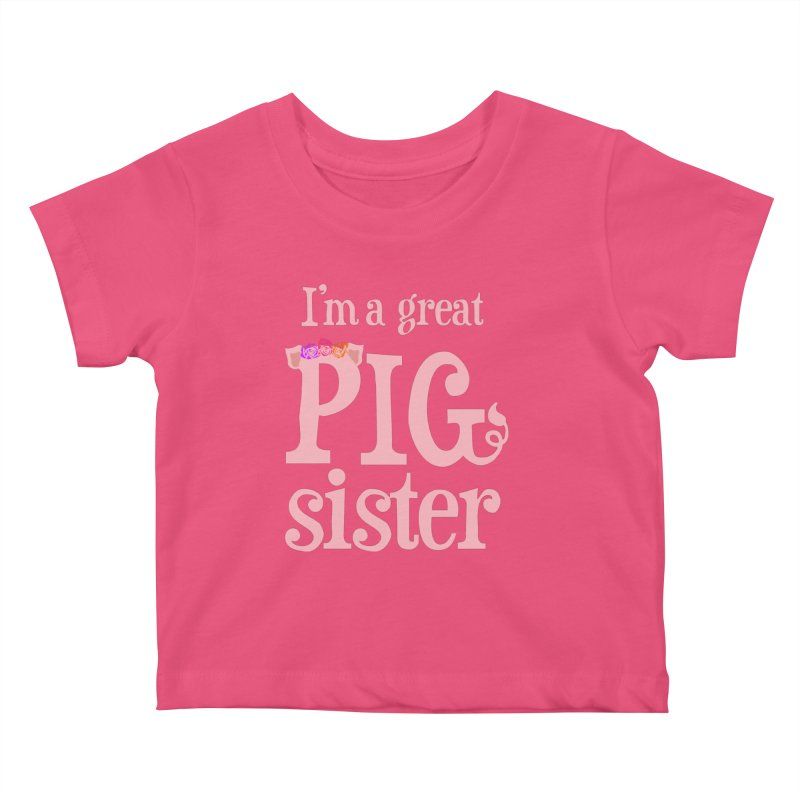 Pig Sister Kids Baby T-Shirt by pigtopia's Artist Shop