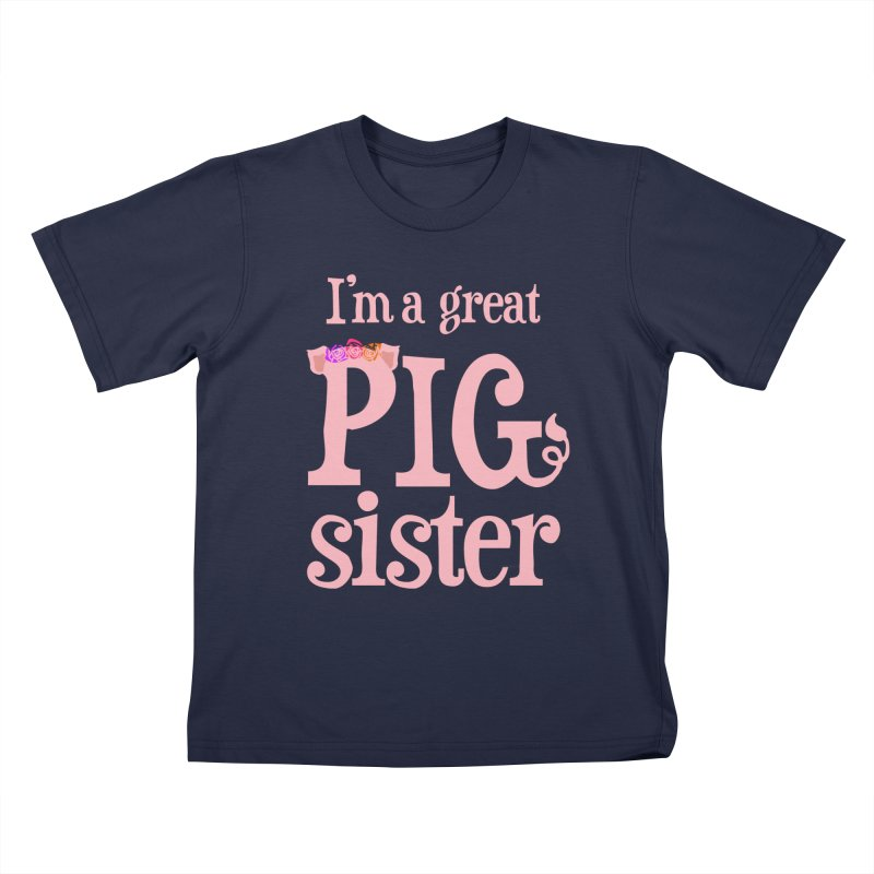 Pig Sister Kids T-Shirt by pigtopia's Artist Shop