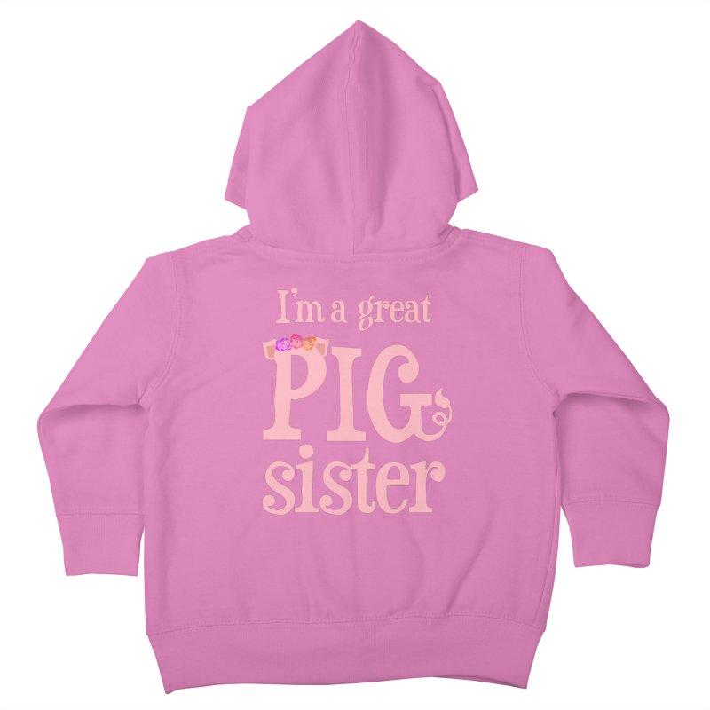 Pig Sister Kids Toddler Zip-Up Hoody by pigtopia's Artist Shop