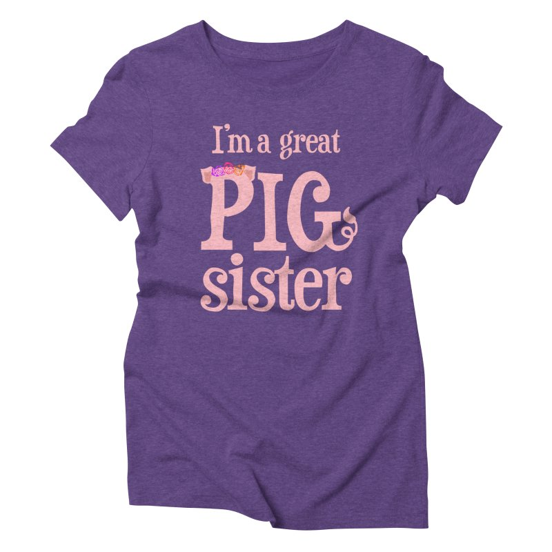 Pig Sister Women's Triblend T-Shirt by pigtopia's Artist Shop