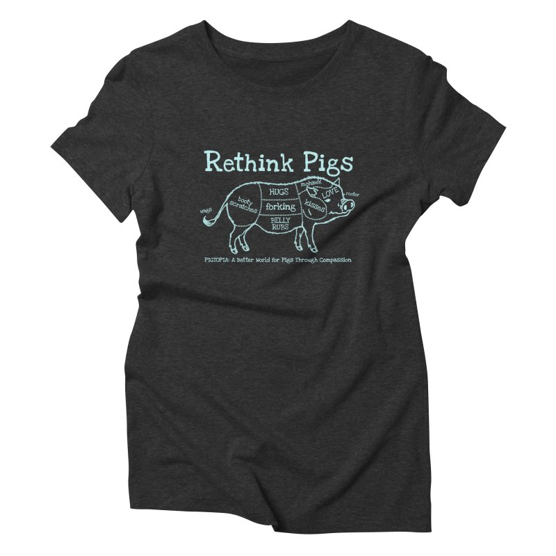 Rethink Pigs Women's Triblend T-Shirt by pigtopia's Artist Shop