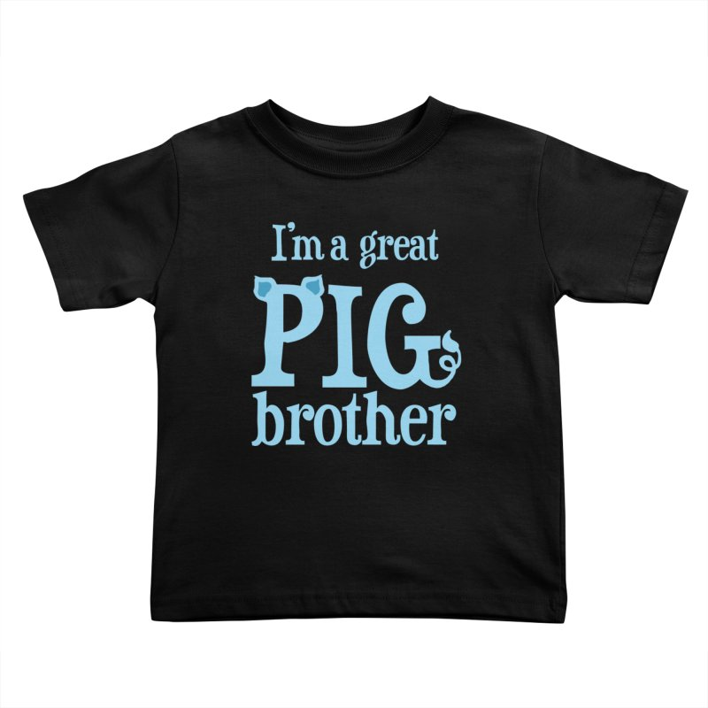 Pig Brother Kids Toddler T-Shirt by pigtopia's Artist Shop