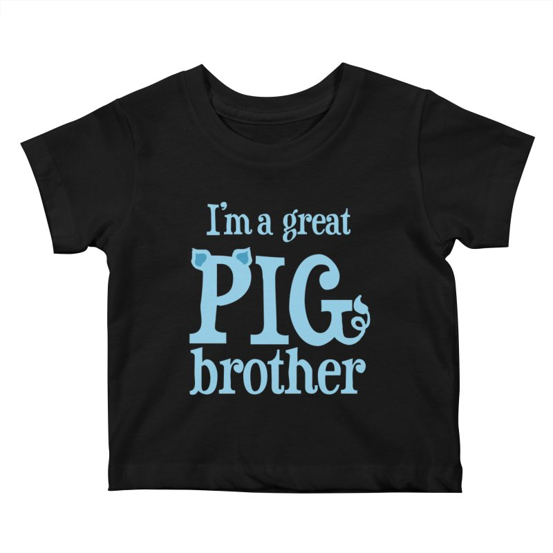 Pig Brother Kids Baby T-Shirt by pigtopia's Artist Shop
