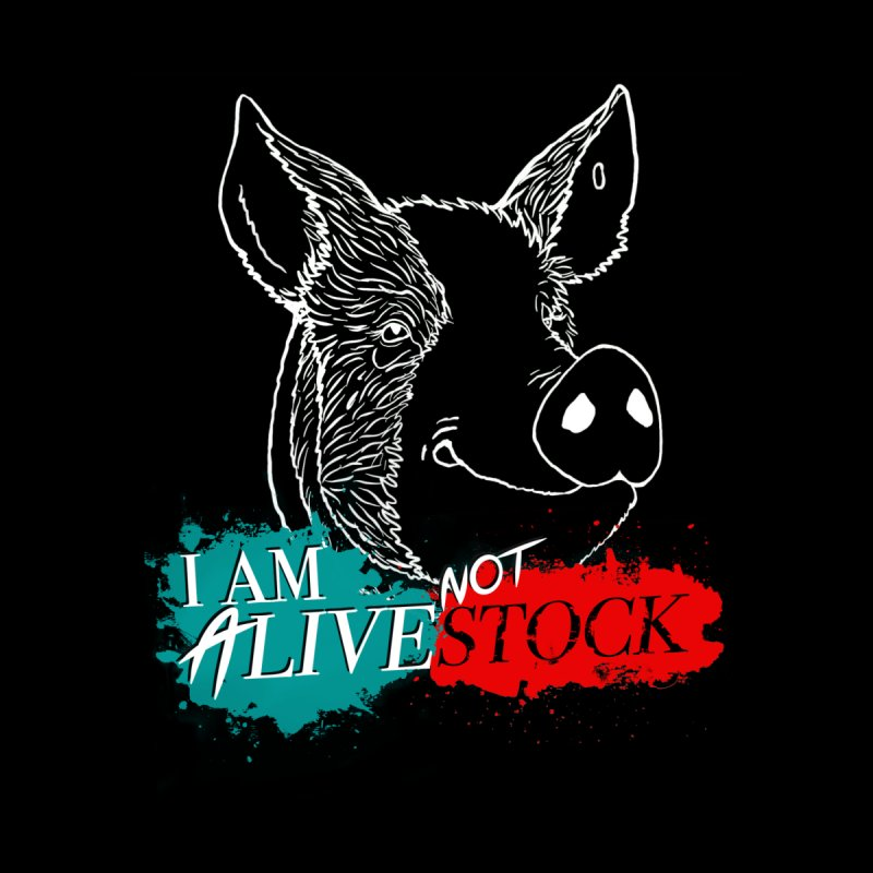 I am ALIVE not LIVESTOCK Women's T-Shirt by pigtopia's Artist Shop