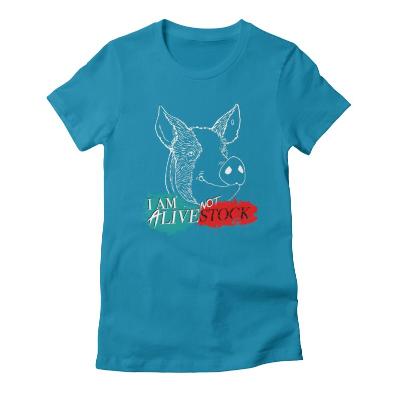 I am ALIVE not LIVESTOCK Women's Fitted T-Shirt by pigtopia's Artist Shop
