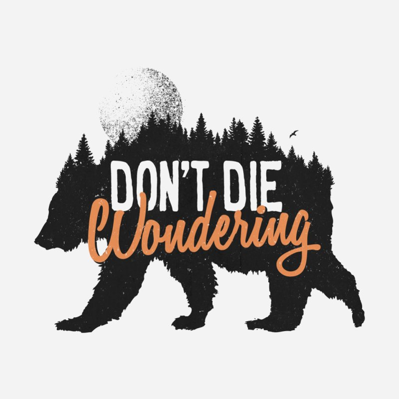Don't die wondering Men's T-Shirt by Pijaczaj