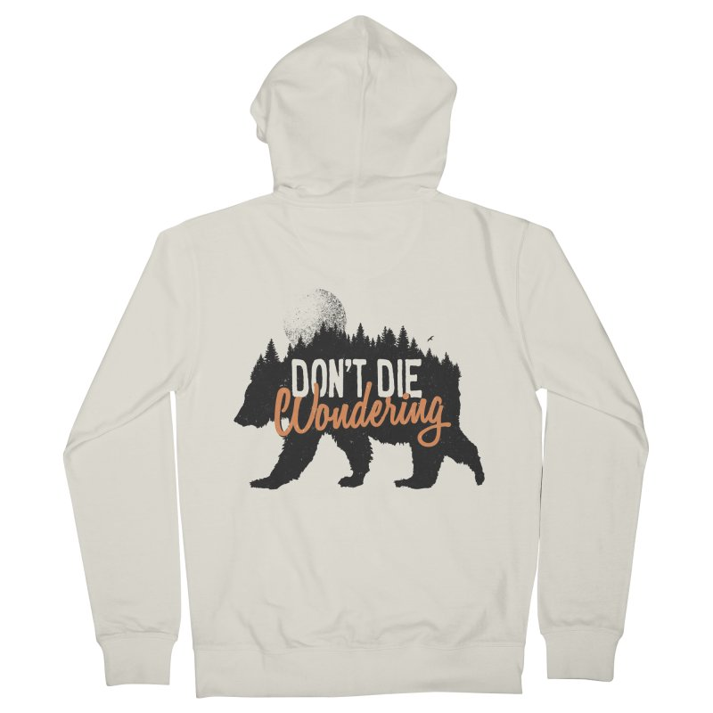 Don't die wondering Men's Zip-Up Hoody by Pijaczaj