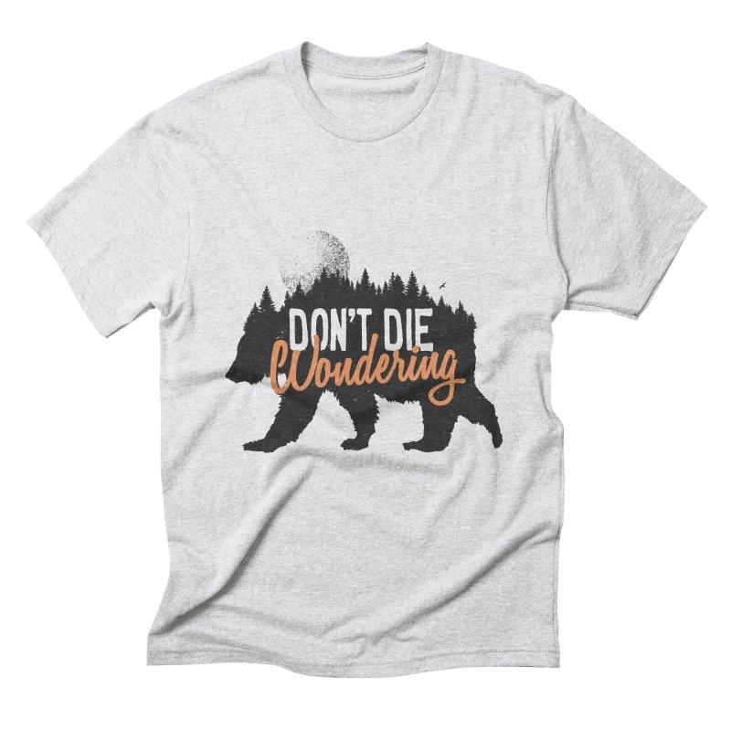 Don't die wondering Men's Triblend T-Shirt by Pijaczaj