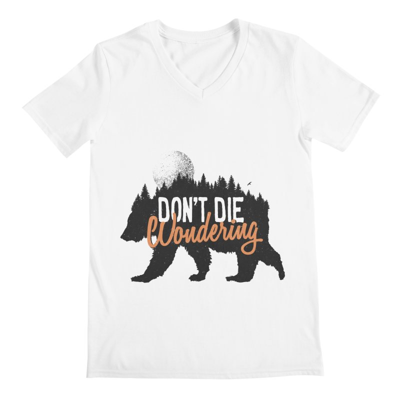 Don't die wondering Men's V-Neck by Pijaczaj