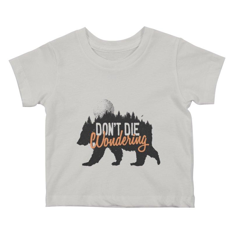 Don't die wondering Kids Baby T-Shirt by Pijaczaj