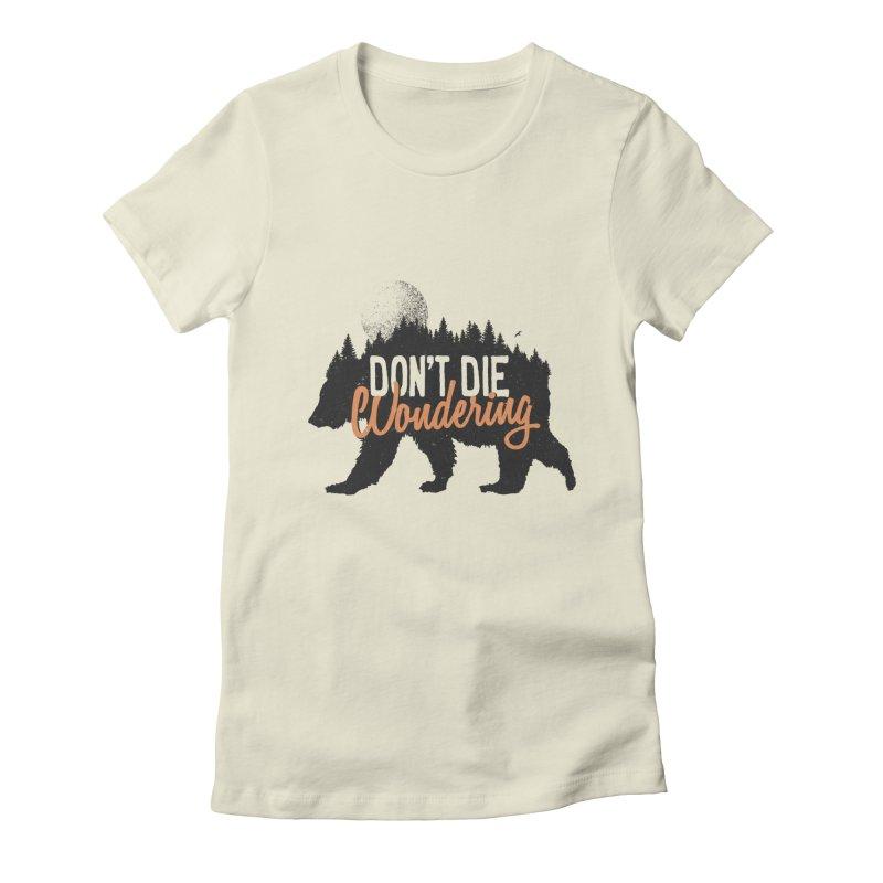 Don't die wondering Women's Fitted T-Shirt by Pijaczaj