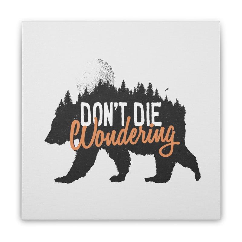 Don't die wondering   by Pijaczaj