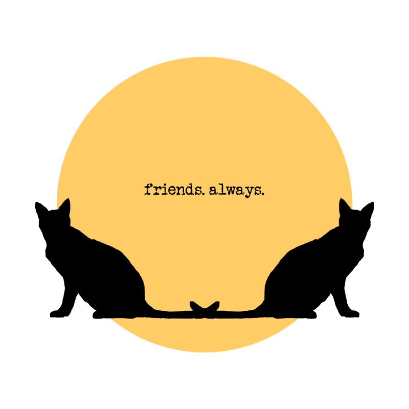 We are - friends. always. Women's T-Shirt by pikeart's Artist Shop