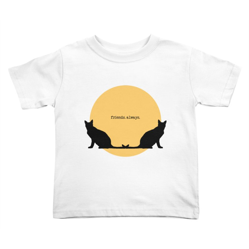 We are - friends. always. Kids Toddler T-Shirt by pikeart's Artist Shop