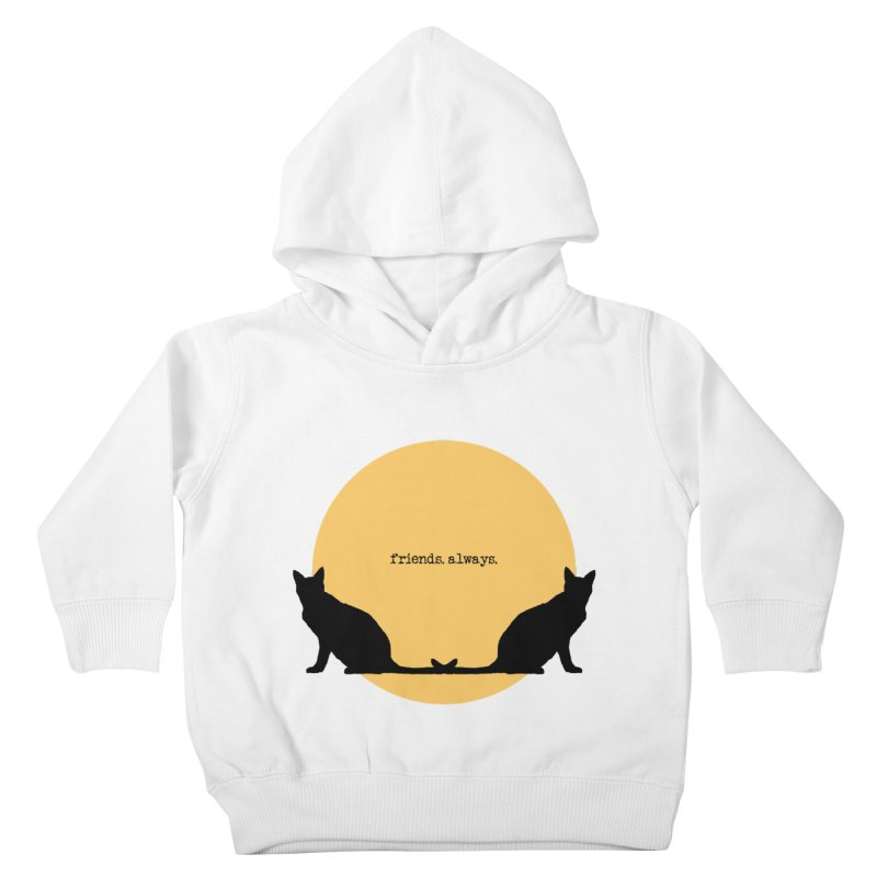 We are - friends. always. Kids Toddler Pullover Hoody by pikeart's Artist Shop