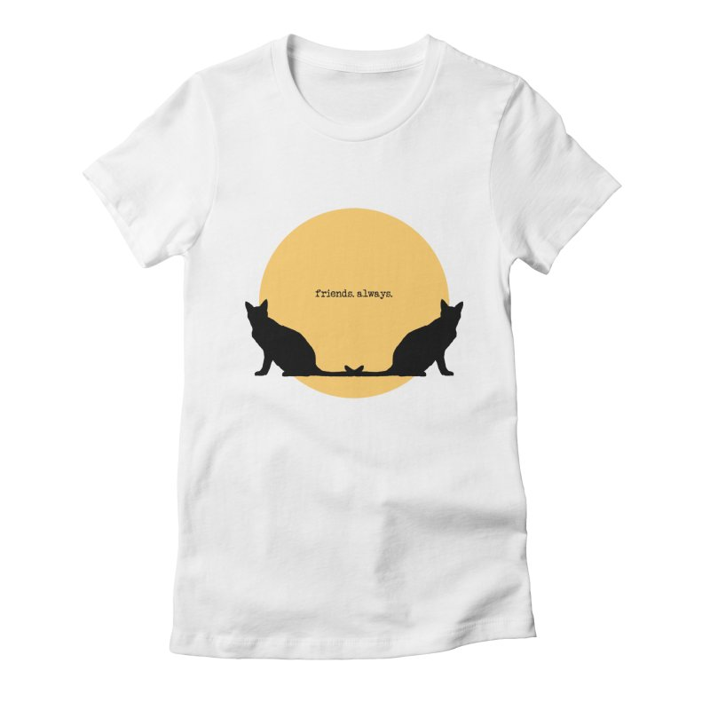 We are - friends. always. Women's T-Shirt by pikeart's Artist Shop