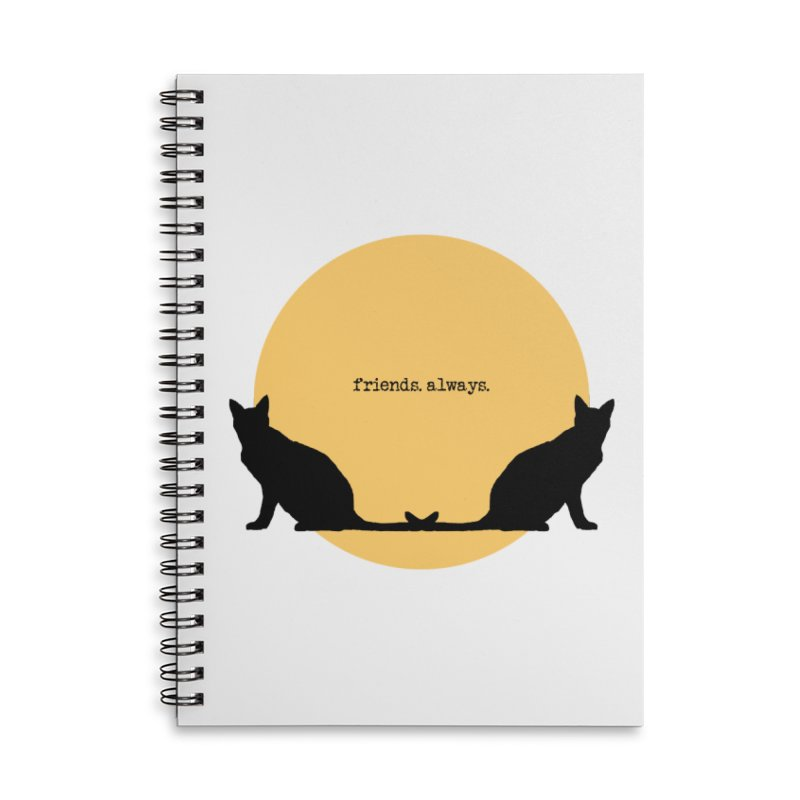 We are - friends. always. Accessories Lined Spiral Notebook by pikeart's Artist Shop