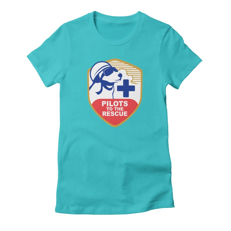 Pilots to the Rescue Women's Fitted T-Shirt by PilotsToTheRescue's Artist Shop
