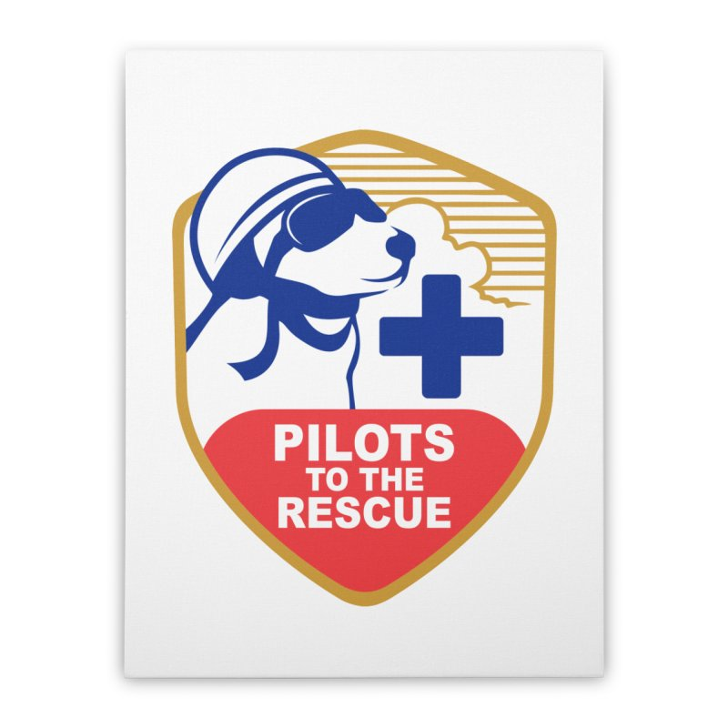 Pilots to the Rescue Home Stretched Canvas by PilotsToTheRescue's Artist Shop