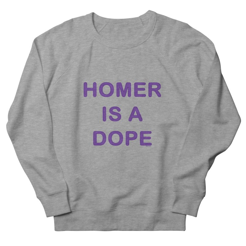 Homer is a Dope Women's Sweatshirt by Pinata Riot