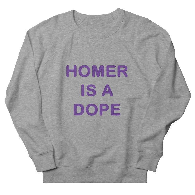 Homer is a Dope Men's Sweatshirt by Pinata Riot