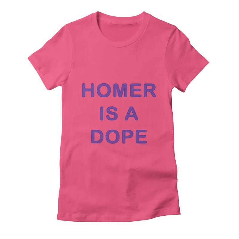 Homer is a Dope Women's Fitted T-Shirt by Pinata Riot