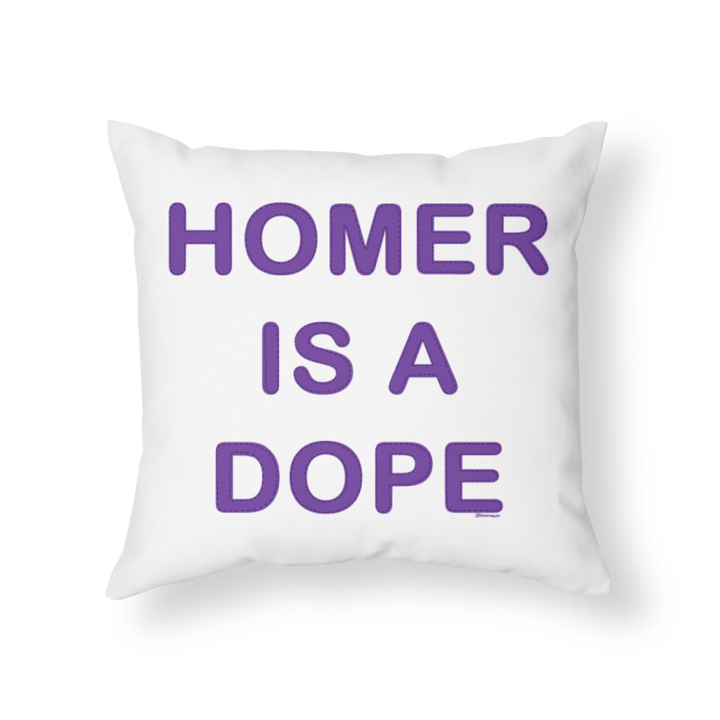 Homer is a Dope Home Throw Pillow by Pinata Riot