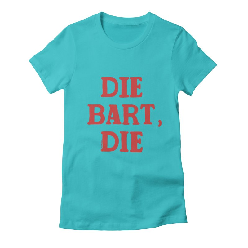 Thee Bart Thee Women's Fitted T-Shirt by Pinata Riot