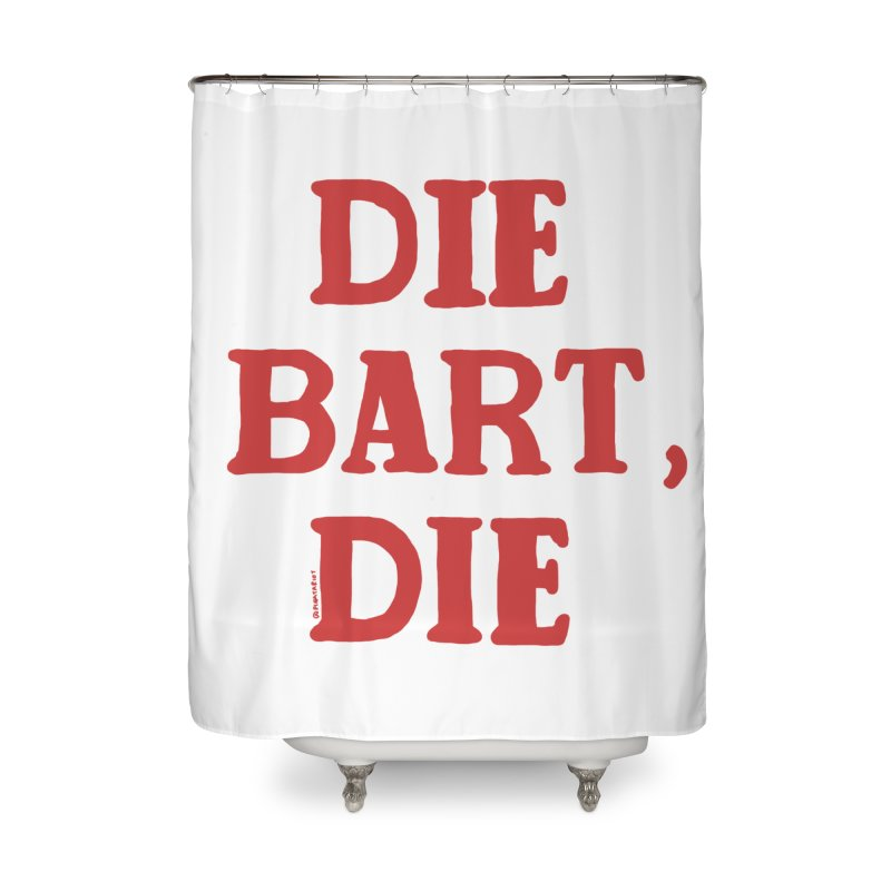 Thee Bart Thee Home Shower Curtain by Pinata Riot