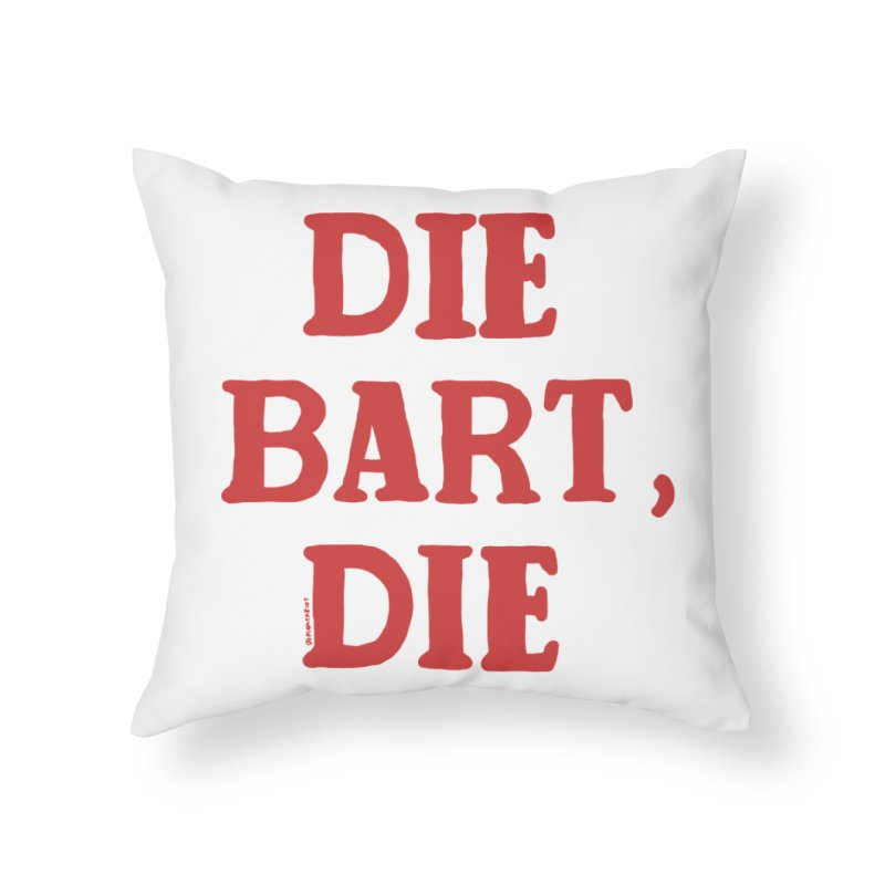 Thee Bart Thee Home Throw Pillow by Pinata Riot