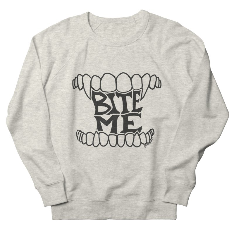 Bite Me Women's Sweatshirt by Pinata Riot