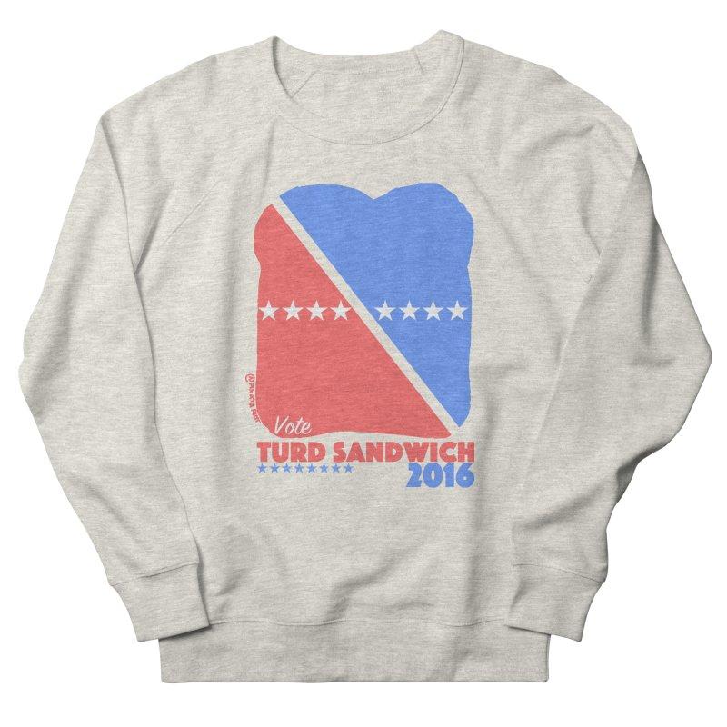 Vote Turd Sandwich 2016 Women's Sweatshirt by Pinata Riot