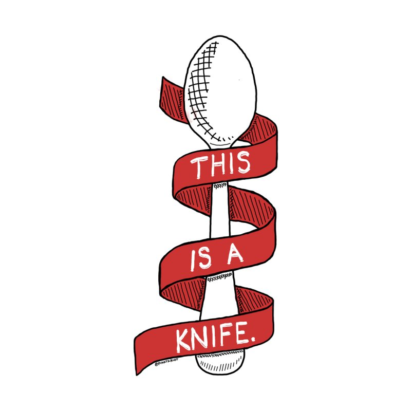 This is a Knife // Red None  by Pinata Riot