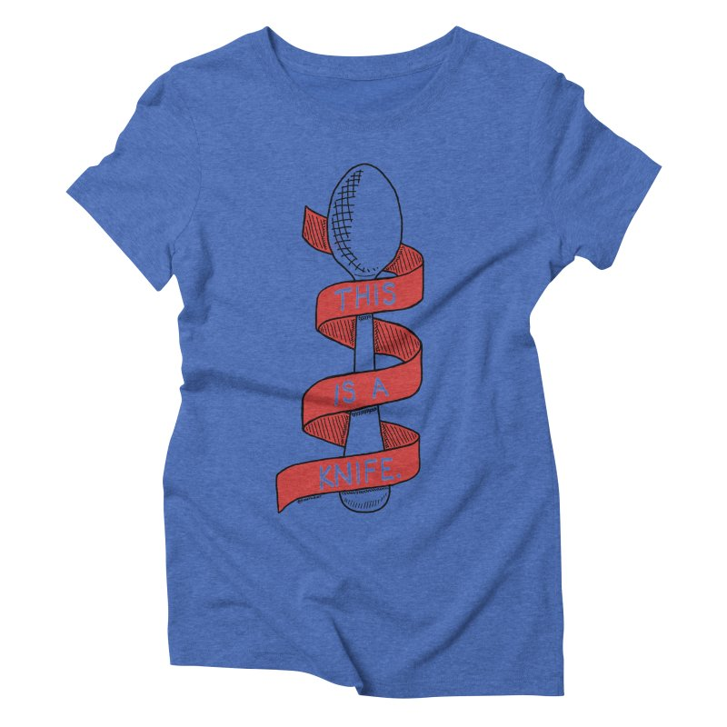This is a Knife // Red Women's Triblend T-shirt by Pinata Riot