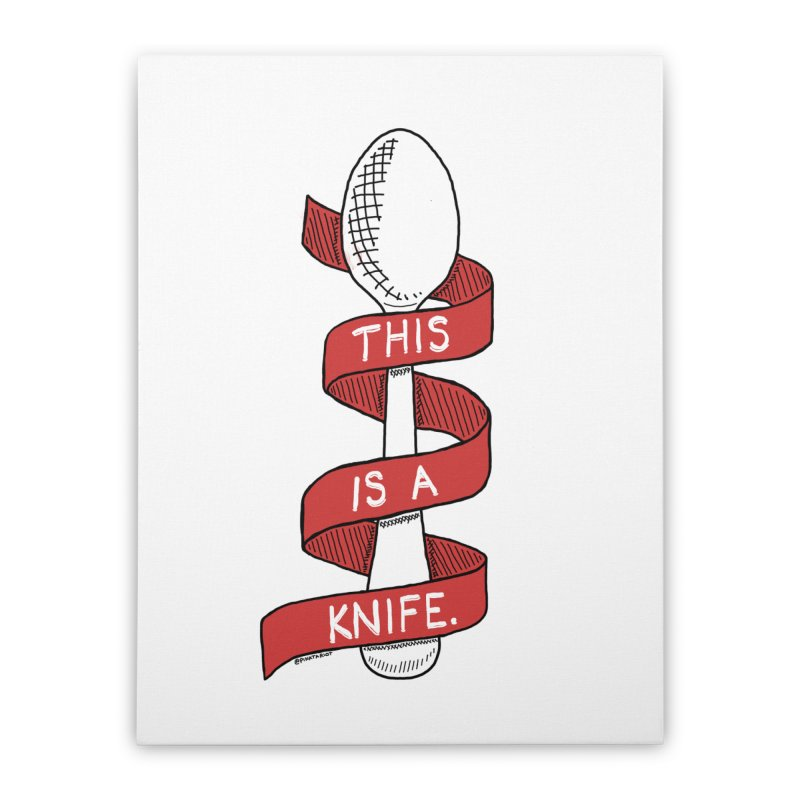 This is a Knife // Red Home Stretched Canvas by Pinata Riot