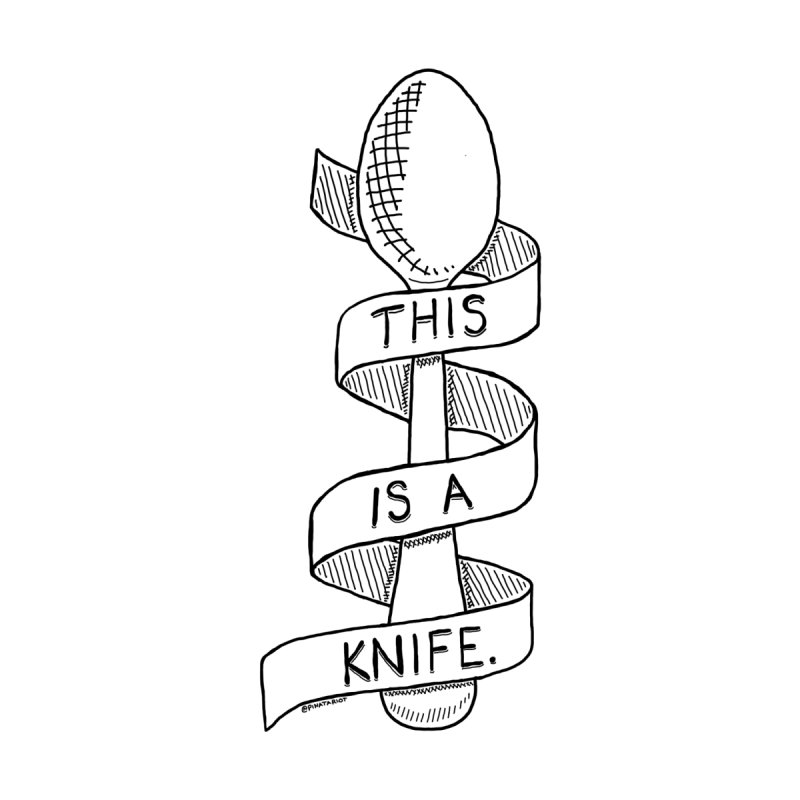 This is a Knife // Black and White by Pinata Riot